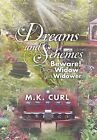 Dreams and Schemes: Beware! Dear Widow and Widower by M K Curl (Hardback, 2012)
