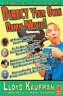Direct Your Own Damn Movie! by Sara Antill, Lloyd Kaufman, Kurly Tlapoyawa (Paperback, 2009)