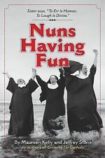 Nuns Having Fun by Maureen Kelly and Jeffrey Stone (2008, Paperback)