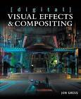 [digital] Visual Effects and Compositing von Jon Gress (2014, Taschenbuch)