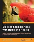 Building Scalable Apps with Redis and Node.js by Joshua Johanan (Paperback, 2014)