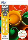 Letts KS2 SATs Revision Success - New Curriculum: Grammar and Punctuation Age 9-11 SATs Practice Workbook by Letts KS2 (Paperback, 2015)