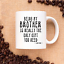 miniature 1 - Being-My-Brother-Is-Really-The-Only-Gift-You-Need-Love-You-Funny-Sarcastic-Mug