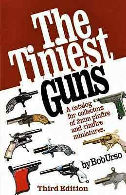 """""""The Tiniest Guns""""  book for collectors of miniature/charm/pinfire pistols"""