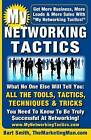 My Networking Tactics: What No One Else Will Tell You: All the Tools, Tactics, Techniques & Tricks You Need to Be Truly Successful at Networking by Bart Smith (Paperback / softback, 2011)
