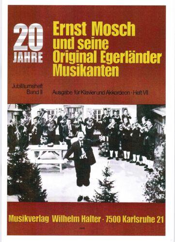 Akkordeon Noten Ernst Mosch und Orig Egerländer  Jubiläumsheft 2 mittelschwer
