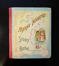 c. 1890's LITTLE MERRY MAKERS Story Book, Antique Illustrated Children's Book VG