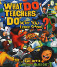 What Do Teachers Do: After You Leave School by Anne Bowen (Hardback, 2007)