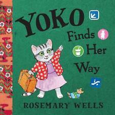 Yoko Finds Her Way (A Yoko Book) by Wells, Rosemary