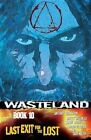Wasteland: Last Exit for the Lost: Volume 10 by Antony Johnston (Paperback, 2014)