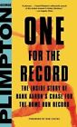 One for the Record: The Inside Story of Hank Aaron's Chase for the Home Run Record by George Plimpton (Hardback, 2016)