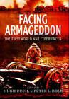 Facing Armageddon: The First World War Experienced by Hugh Cecil, Peter Liddle (Paperback, 2016)