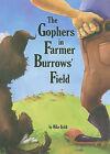 The Gophers in Farmer Burrows' Field by Mike Boldt (Hardback, 2009)