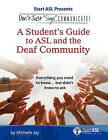 Don't Just Sign... Communicate!: A Student's Guide to ASL and the Deaf Community by Michelle Jay (Paperback / softback, 2011)
