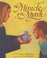 NEW The Miracle of the Myrrh (Christmas & Advent) by Marci Alborghetti