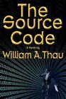 The Source Code by William a Thau 9780595679751 (hardback 2006)