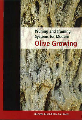 1 of 1 - Pruning and Training Systems for Modern Olive Growing by Claudio Cantini,...