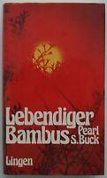 Pearl S. Buck - Lebendiger Bambus (gebunden)