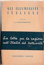 Gli illuministi italiani a cura di L. Actis-Perinetti LOESCHER TORINO 1963-L4188