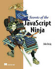 Secrets of the JavaScript Ninja by John Resig (Paperback, 2013)