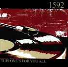This One's For You All by 1592 (CD, 2010, Abbey Productions)