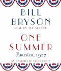 One Summer : America 1927 by Bill Bryson (2013, CD, Unabridged)