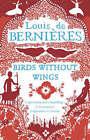 Birds Without Wings by Louis de Bernieres (Paperback, 2005)