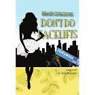 Brain Surgeons Don't Do Facelifts 9781434386977 by DAFI Shlanger Book