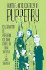 Humor and Comedy in Puppetry: Celebration in Popular Culture by Dina Sherzer, Joel F. Sherzer (Paperback, 1987)