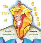The Story of Conch by Shannon McAfee (Hardback, 2013)