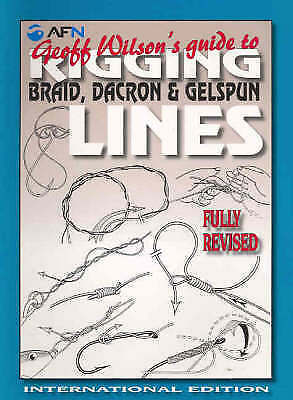 1 of 1 - AFN Geoff Wilson's Guide to Rigging, Braid, Dacron and Gelspun Lines.VGC  lnf854
