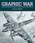 Graphic War: The Secret Aviation Drawings and Illustrations of World War II by Donald Nijboer (Paperback, 2011)