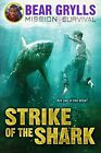 Strike of the Shark by Bear Grylls (Hardback, 2013)
