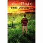 Alex in Paradise by Pamela Turner Anderson 9781456007102