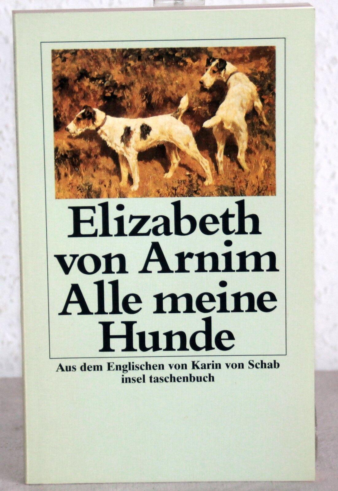 Elizabeth von Arnim - ALLE MEINE HUNDE