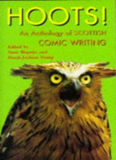 Hoots: An Anthology of Scottish Comic Writing
