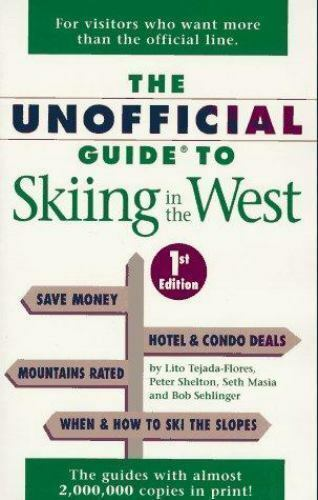 The Unofficial Guide to Skiing in the West [Unofficial Guides]