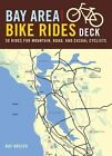 Bay Area Bike Rides Deck 9780811865265 by Ray Hosler Paperback