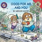 Little Critter Good for Me and You by Mercer Mayer 9780060539481
