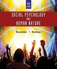Social Psychology and Human Nature by Roy F. Baumeister, Brad Bushman (Hardback, 2016)