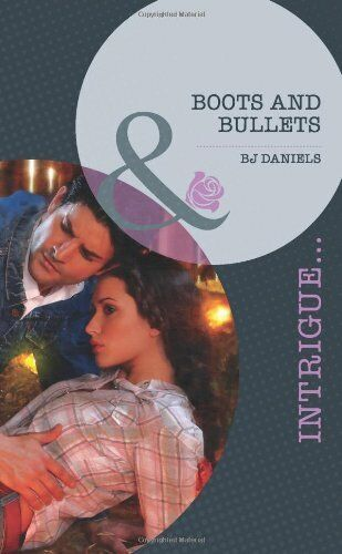 Boots and Bullets (Mills & Boon Intrigue) By B.J. Daniels