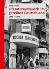 Literaturaustausch im geteilten Deutschland von Julia Frohn (2014, Taschenbuch)