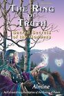 The Ring of Truth: Sacred Secrets of the Goddess (Third Edition) by Almine (Paperback, 2009)