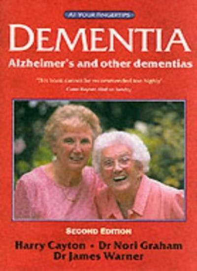 Dementia: Alzheimer's and Other Dementias at Your Fingertips By Harry Cayton, N