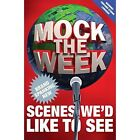 Mock the Week: Brand Spanking New Scenes We'd Like to See by Dan Patterson (Hardback, 2014)