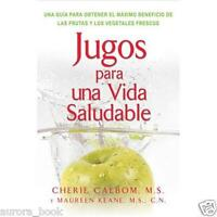 Jugos Para Una Vida Saludable By Cherie Calbom And Maureen Keane 1999 Ws3599
