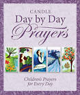 Candle Day by Day Prayers: Children's Prayers for Every Day by Juliet David (Hardback, 2016)