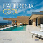 California Cool: Residential Modernism Reborn by Russell Abraham (Hardback, 2013)