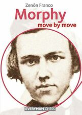 Morphy: Move by Move. Learn from te Games... By Zenon Franco. NEW CHESS BOOK