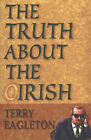 The Truth About the Irish by Terry Eagleton (Paperback, 1999)